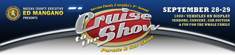 CRUISE TO THE SHOW 2013 - Nassau County's 4th Annual Parade and Car Show - September 28-29, 2013.