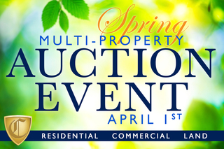 Spring Multi-Property Auction Event - Now Accepting Residential, Land & Commercial Properties!