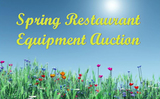 Spring Restaurant Equipment Consignment Auction