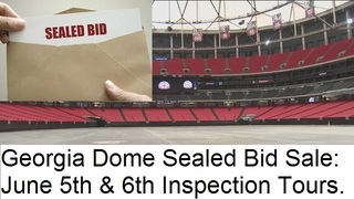 SEALED BID SALE FOR: ALL GEORGIA DOME FACILITY ASSETS AND EQUIPMENT (MEMORABILIA OFFERED AT A LATER DATE)