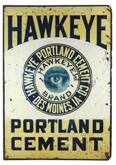 """Hardware sign, Hawkeye Portland Cement-Des Moines, IA, metal w/hawk's eye graphic, Good/VG overall cond, 28""""H x 19.5""""W."""